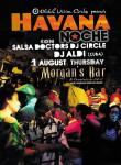 01 август: HAVANA Noche 11 @ MORGAN's Bar with Salsa Doctors DJ Circle & Dj ALDi